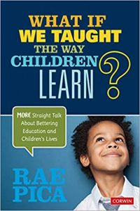 Rae Pica What if we taught the way children learn