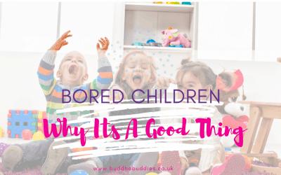 Bored Children? Should Parents Be Grateful?