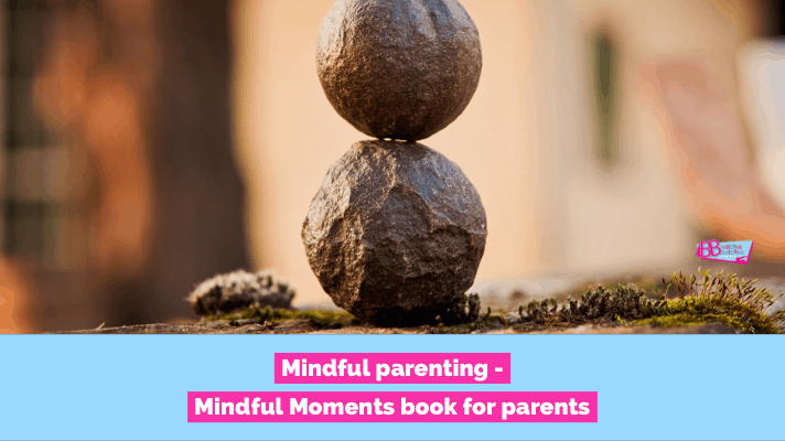 Mindful Parenting – The Handbook for Parents