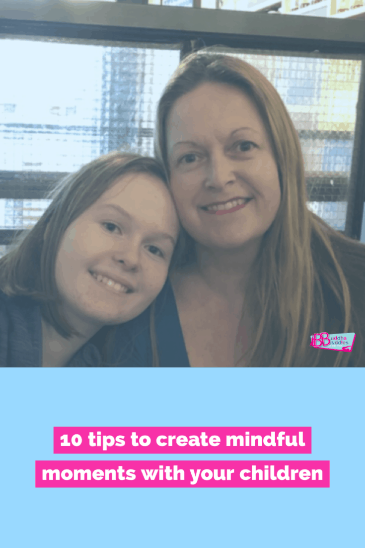 Mindful Parenting - 10 Tips to create 'mindful moments'